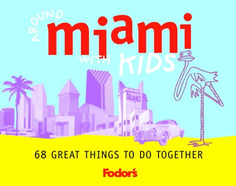 Download Fodor's Around Miami with Kids, 1st Edition (Travel Guide) PDF
