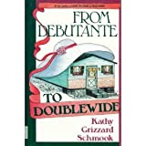 From Debutante to Doublewide, Kathy G. Schmook, 0934601275