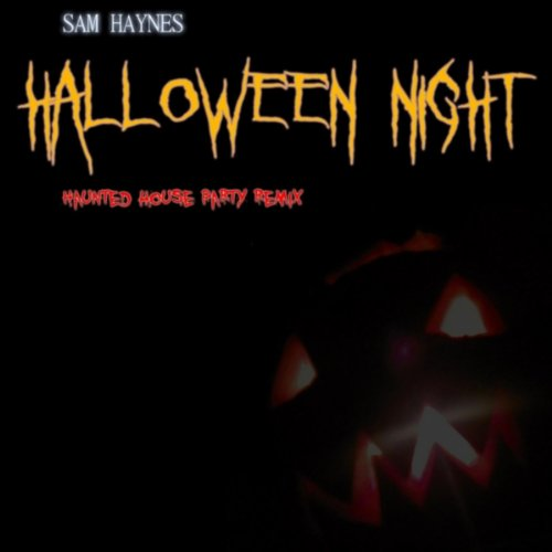 Halloween Night (Haunted House Party Remix 2013)]()