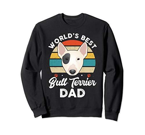 World's Best Bull Terrier Dad! Sweatshirt