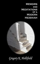 Memoirs and Meditations of a Modern Hezekiah