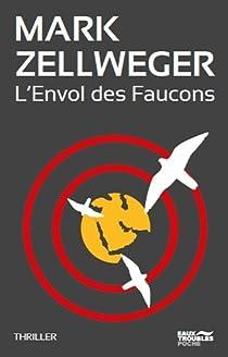 L'envol des faucons par Zellweger
