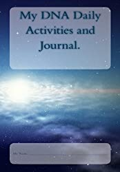 My DNA Daily Activities and Journal.