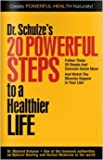 20 Powerful Steps to a Healthier Life Create Powerful Health Naturally