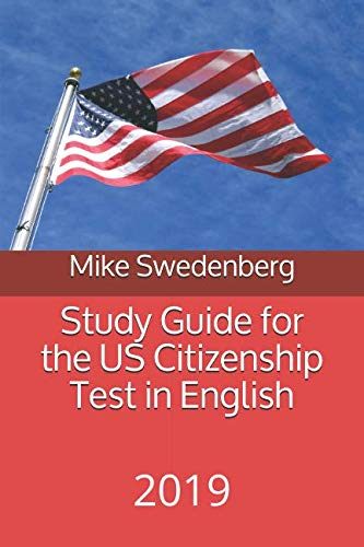 Study Guide for the US Citizenship Test in English: 2019 (Study Guides for the US Citizenship Test)