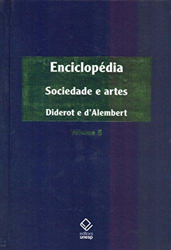 Enciclopédia, ou Dicionário razoado das ciências, das artes e dos ofícios - Volume 5
