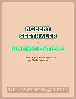 Une vie entière, Seethaler, Robert