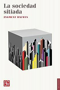 La sociedad sitiada par Bauman