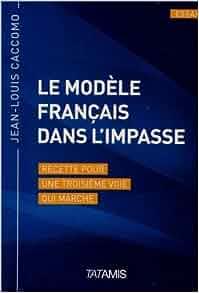 Le modèle français dans l'impasse: 9782917617595: Amazon.com: Books