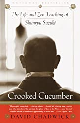 Crooked Cucumber: The Life and Zen Teaching of Shunryu Suzuki