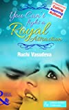 You Can't Fight A Royal Attraction (Mills and Boon Indian Author)