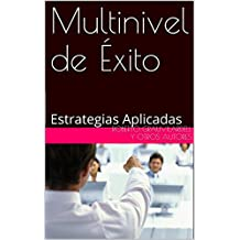 Multinivel de Éxito: Estrategias Aplicadas (Spanish Edition)