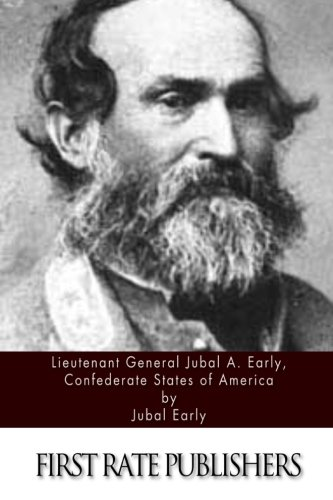 Lieutenant General Jubal A. Early, Confederate States of America