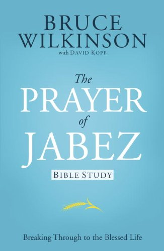 The Prayer of Jabez: Bible Study