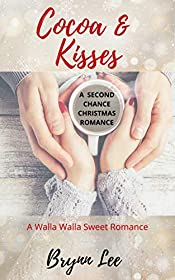 Cocoa and Kisses: A Second Chance Christmas Romance (Walla Walla Sweet Romance Book 2)