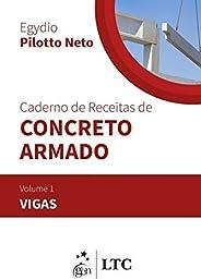 Caderno de receitas de concreto armado - Vigas - Volume 1