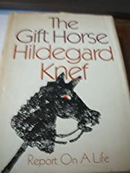 The Gift Horse: Report on a Life