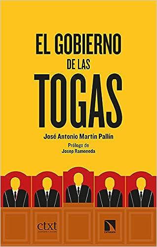 El gobierno de las togas de José Antonio Martín Pallín