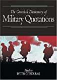 Greenhill Dictionary Military Quotes, Peter Tsouras, 1853675865