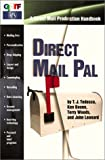 Direct Mail Pal : A Direct Mail Production Handbook, Tedesco, T. J., 0883623781