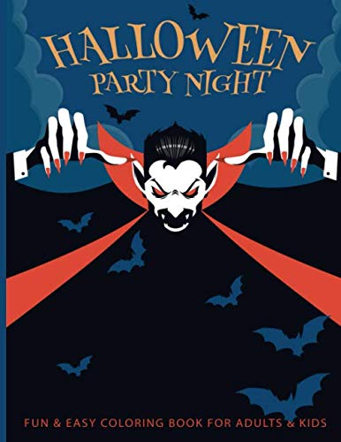 Fun & Easy Coloring Book For Adults & Kids: Halloween Party Night - Relaxing Pages - Relaxation and De-Stress; Relief Activity Sheets; Images To Inspire Creativity & Reduce Stress; Color Therapy]()
