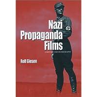Nazi Propaganda Films: A History and Filmography