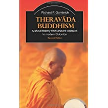 Theravada Buddhism: A Social History from Ancient Benares to Modern Colombo