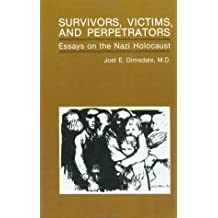Survivors, Victims, And Perpetrators: Essays On The Nazi Holocaust