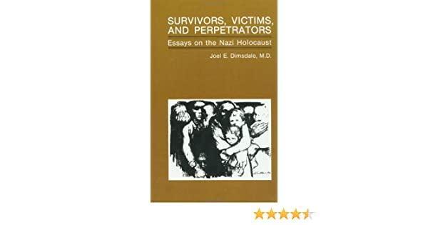 com survivors victims and perpetrators essays on the com survivors victims and perpetrators essays on the nazi holocaust 9780891163510 joel dimsdale books