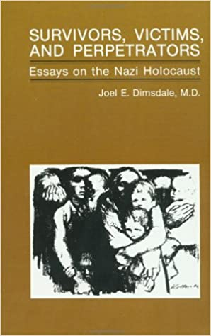 Book Survivors, Victims, And Perpetrators: Essays On The Nazi Holocaust