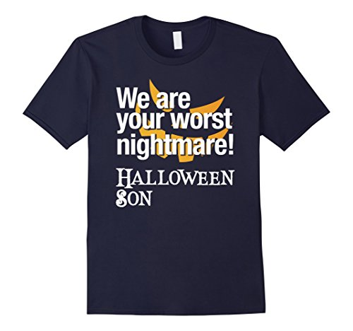 Mens We are your worst nightmare, Halloween Son Costume Shirt 2XL (Worst Nightmare Costume)