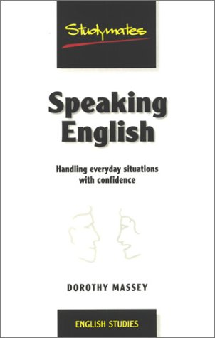 Speaking English: Handling Everyday Situations With Confidence (Studymates)