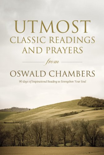Utmost: Classic Readings and Prayers from Oswald Chambers PDF