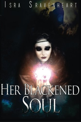 Book: Her Blackened Soul by Isra Sravenheart