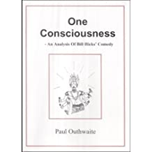 One Consciousness: An Analysis of Bill Hicks' Comedy