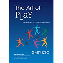 The Art of Play: The new genre of interactive theatre