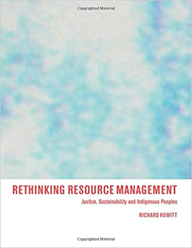 Justice Rethinking Resource Management Sustainability and Indigenous Peoples