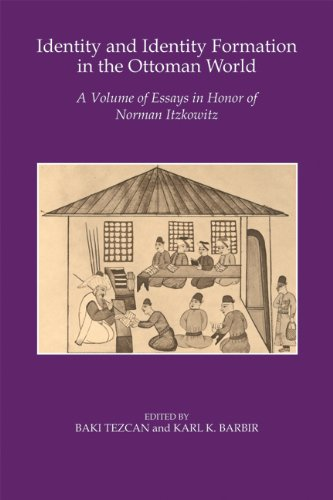 Read Online Identity and Identity Formation in the Ottoman World: A Volume of Essays in Honor of Norman Itzkowitz pdf epub