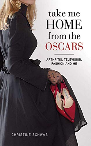 Take Me Home from the Oscars: Arthritis, Television, Fashion, and Me