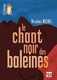 Le chant noir des baleines, Michel, Nicolas