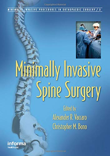 Minimally Invasive Spine Surgery (Minimally Invasive Procedures in Orthopaedic Surgery) by CRC Press