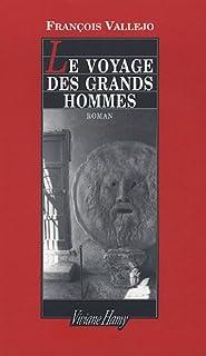 Le voyage des grands hommes, Vallejo, François