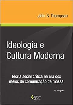 Ideologia e cultura moderna: Teoria social crítica na era