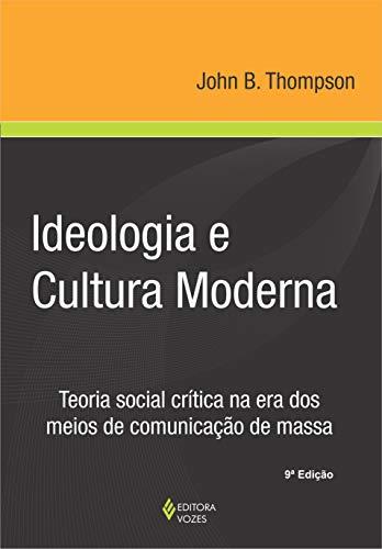 Ideologia e cultura moderna: Teoria social crítica na era dos meios de comunicação de massa