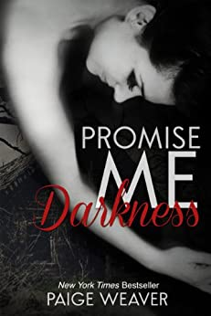 Promise Me Darkness by [Weaver, Paige]
