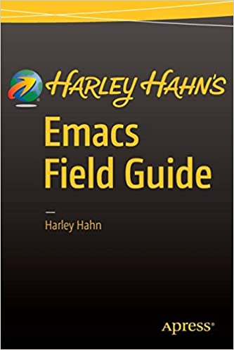 Harley Hahn's Emacs Field Guide: Harley Hahn: 9781484217023: Amazon