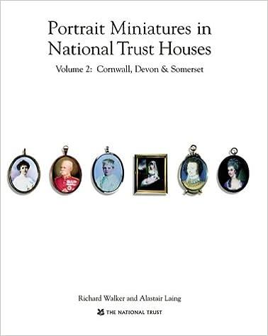 Portrait Miniatures in National Trust Homes: Volume 2: Cornwall, Devon & Somerset