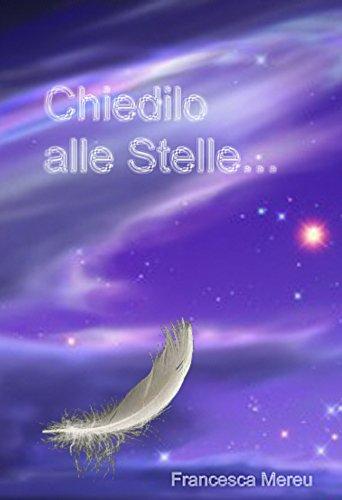 Chiedilo alle stelle... (Italian Edition)