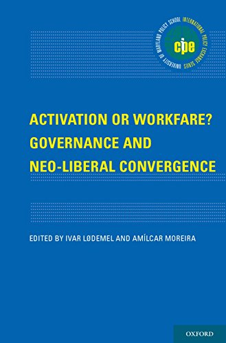 Download Activation or Workfare? Governance and the Neo-Liberal Convergence (International Policy Exchange Series) Pdf