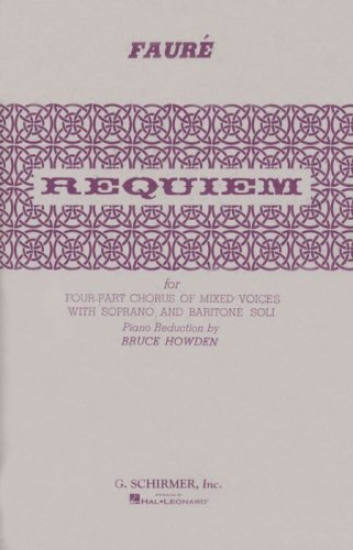 Requiem: For Four-Part Chorus of Mixed Voices With Soprano and Baritone - Chorus Parts